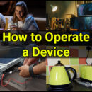 How to Operate a Device