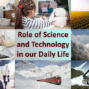 Role of Science and Technology in our Daily Life