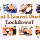 What I Learnt During Lockdown