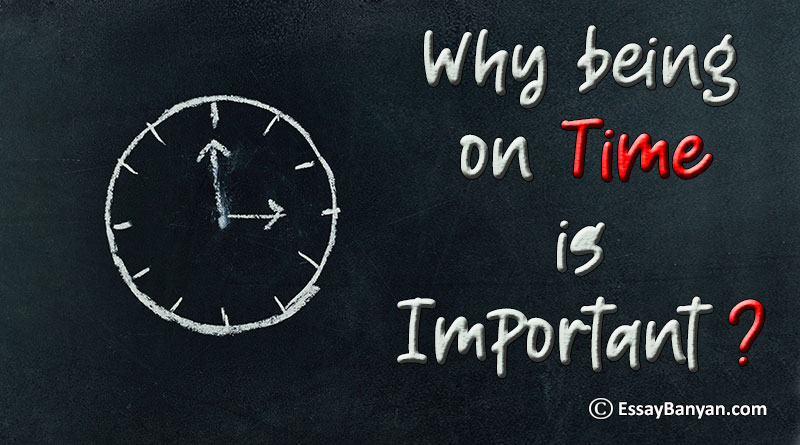 Essay on Why being on Time is Important