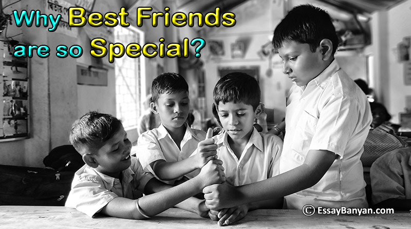 Essay on Why Best Friends are so Special